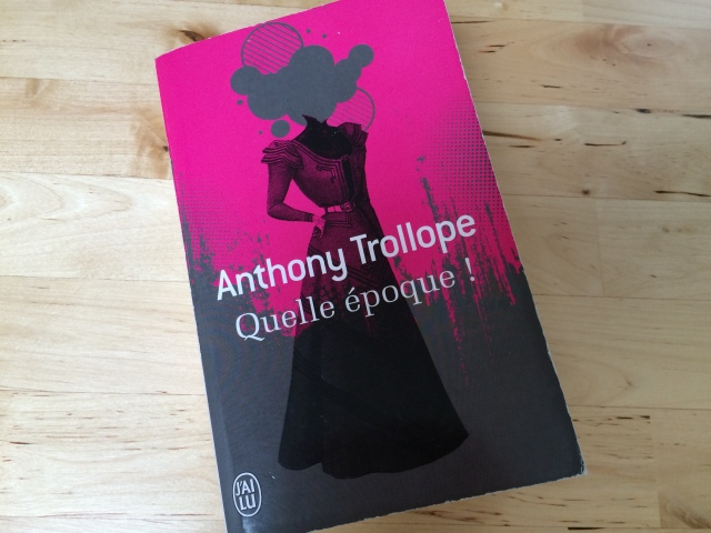 La Rat de Libraiire - Quelle époque - Anthony Trollope - 2014